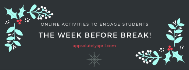 Online resources to use the week before break!